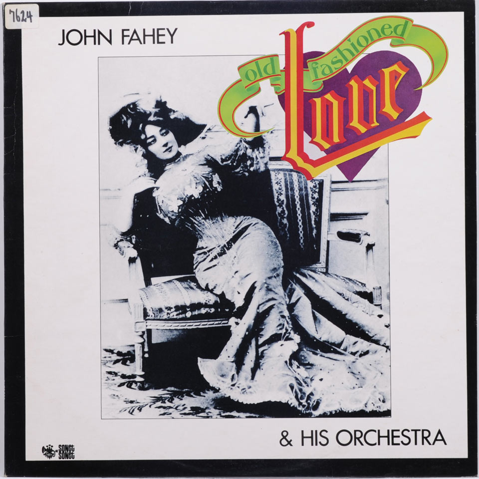 John Fahey - Old Girlfriends And Other Horrible Memories